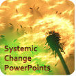 Systemic Change PowerPoint Presentations