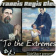 "St. Francis Regis Clet: ""To the Extremes of Love"""