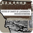 Sisters of Charity of Leavenworth in the American Old West: Mission in Montana
